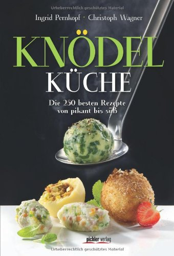 Suchen : Kndelkche: Die 250 besten Rezepte von pikant bis s